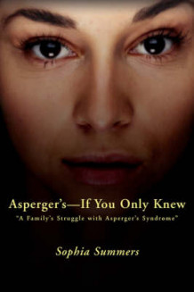 Asperger's-If You Only Knew av Sophia Summers (Heftet)