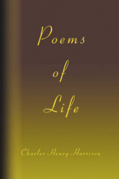 Poems of Life av Charles Henry Harrison (Innbundet)