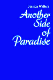 Another Side of Paradise av Jess Walter og Jessica Walters (Innbundet)