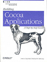 Building Cocoa Applications av Simson Garfinkel og Michael K. Mahoney (Heftet)