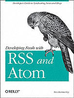 Developing Feeds with RSS and Atom av Ben Hammersley (Heftet)