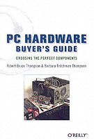 PC Hardware Buyer's Guide av Robert Bruce Thompson og Barbara Fritchman Thompson (Heftet)