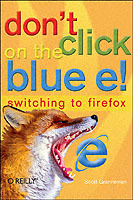 Don't Click on the Blue E! av Scott Granneman (Heftet)