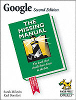Google the Missing Manual av Sarah Milstein, Rael Dornfest og Jude Biersdorfer (Heftet)