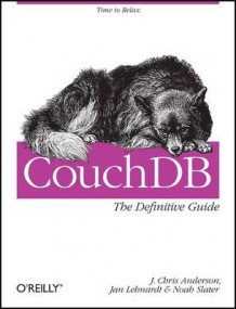 CouchDB: The Definitive Guide av J. Chris Anderson, Jan Lehnardt og Noah Slater (Heftet)