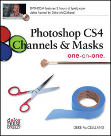 Photoshop CS4 Channels and Masks one-on-one av Deke McClelland (Heftet)