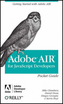 Adobe AIR for JavaScript Developers Pocket Guide av Mike Chambers, Daniel Dura, Kevin Hoyt og Dragos Georgita (Heftet)