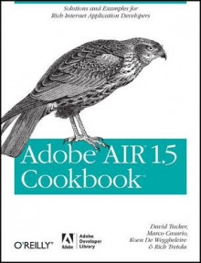 Adobe AIR 1.5 Cookbook av David Tucker, Marco Casario, Koen De Weggheleire og Rich Tretola (Heftet)