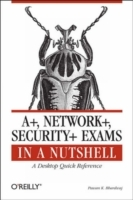 Omslag - A+, Network+, Security+ Exams in a Nutshell