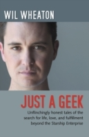 Just a Geek av Wil Wheaton (Heftet)