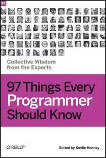 97 Things Every Programmer Should Know (Heftet)