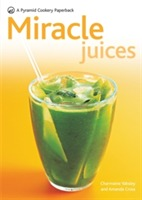 Miracle Juices av Amanda Cross og Charmaine Yabsley (Heftet)