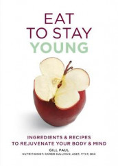 Eat To Stay Young av Gill Paul (Heftet)