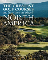 Omslag - The Greatest Golf Courses and How They are Played: North America