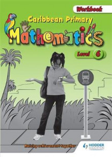Caribbean Primary Mathematics: Workbook Level 6 av Adam Greenstein (Heftet)