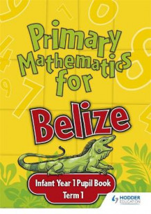 Primary Mathematics for Belize Infant Year 1 Pupil's Book Term 1 av Lisa Greenstein (Heftet)