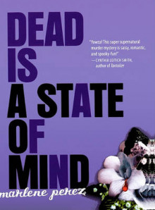 Dead Is a State of Mind av Marlene Perez (Innbundet)