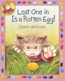 Last One in Is a Rotten Egg! av Diane de Groat (Innbundet)