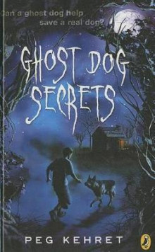 Ghost Dog Secrets av Peg Kehret (Innbundet)