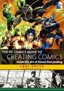 The DC Comics Guide to Creating Comics av Carl Potts (Innbundet)