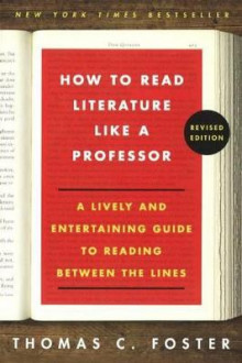 How to Read Literature Like a Professor av Thomas C Foster (Innbundet)