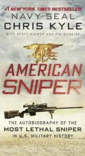 American Sniper: The Autobiography of the Most Lethal Sniper in U.S. Military History av Chris Kyle (Innbundet)