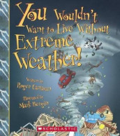 You Wouldn't Want to Live Without Extreme Weather! av Roger Canavan (Innbundet)
