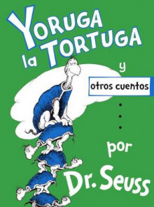 Yoruga La Tortuga y Otros Cuentos (Yertle the Turtle and Other Stories) av Dr Seuss (Innbundet)