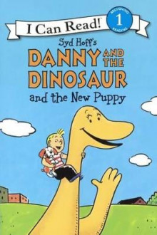 Danny and the Dinosaur and the New Puppy av Syd Hoff og Bruce Hale (Innbundet)