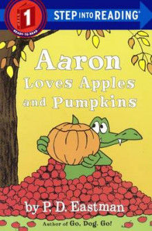 Aaron Loves Apples and Pumpkins av Philip D Eastman (Innbundet)