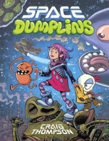 Space Dumplins av Craig Thompson (Innbundet)