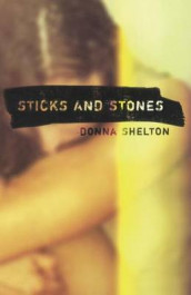 Sticks and Stones av Donna Shelton (Innbundet)