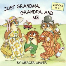 Just Grandma, Grandpa, and Me av Mercer Mayer (Innbundet)
