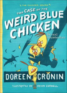 The Case of the Weird Blue Chicken av Doreen Cronin (Innbundet)