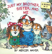 Just My Brother, Sister, and Me av Mercer Mayer (Innbundet)