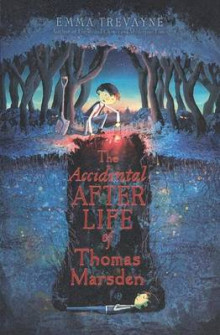 The Accidental Afterlife of Thomas Marsden av Emma Trevayne (Innbundet)
