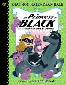 The Princess in Black and the Hungry Bunny Horde av Shannon Hale og Dean Hale (Innbundet)