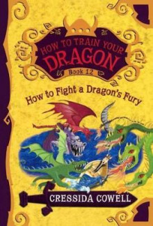 How to Fight a Dragon's Fury av Cressida Cowell (Innbundet)