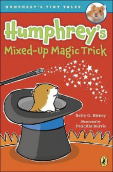 Humphrey's Mixed-Up Magic Trick av Betty G Birney (Innbundet)
