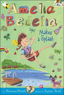 Amelia Bedelia Makes a Splash av Herman Parish (Innbundet)