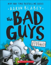 Bad Guys in Attack of the Zittens av Aaron Blabey (Innbundet)