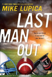 Last Man Out av Mike Lupica (Innbundet)