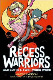 Recess Warriors: Bad Guy Is a Two-Word Word av Marcus Emerson (Innbundet)