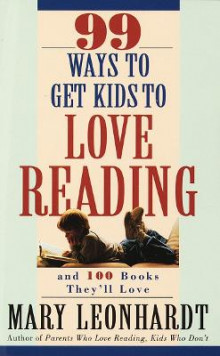 99 Ways to Get Kids to Love Reading, and 100 Books They'LL Love av Mary Leonhardt (Heftet)