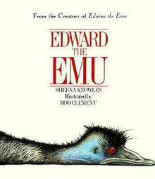 Edward the Emu av Sheena Knowles og Rod Clement (Innbundet)