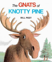 The Gnats of Knotty Pine av Bill Peet (Innbundet)