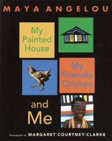 My Painted House, My Friendly Chicken, and Me av Dr Maya Angelou (Innbundet)