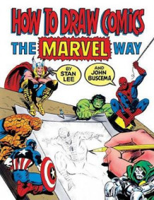 How to Draw Comics the Marvel Way av Stan Lee og John Buscema (Innbundet)