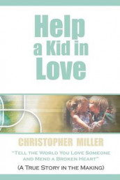 Help a Kid in Love av Chris Miller (Heftet)