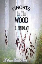 Ghosts in the Wood av Ronald Findlay (Heftet)